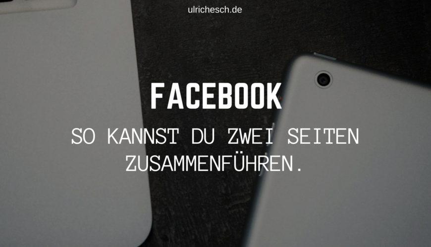 Facebook: So kannst du zwei Seiten zusammenführen.
