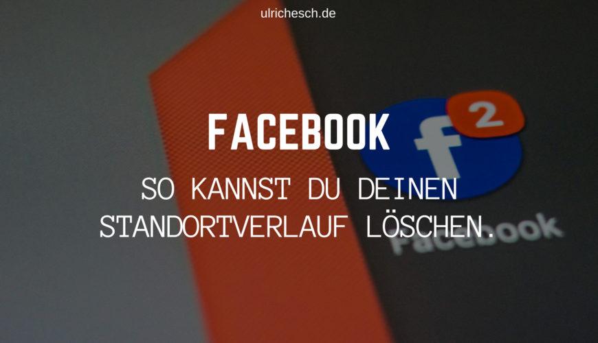 facebook-standortverlauf-loeschen