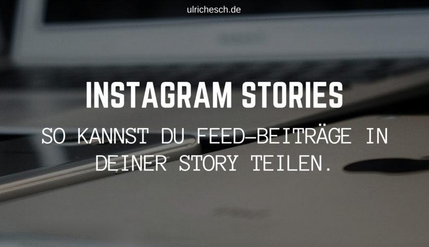 instagram-stories-beitraege-teilen