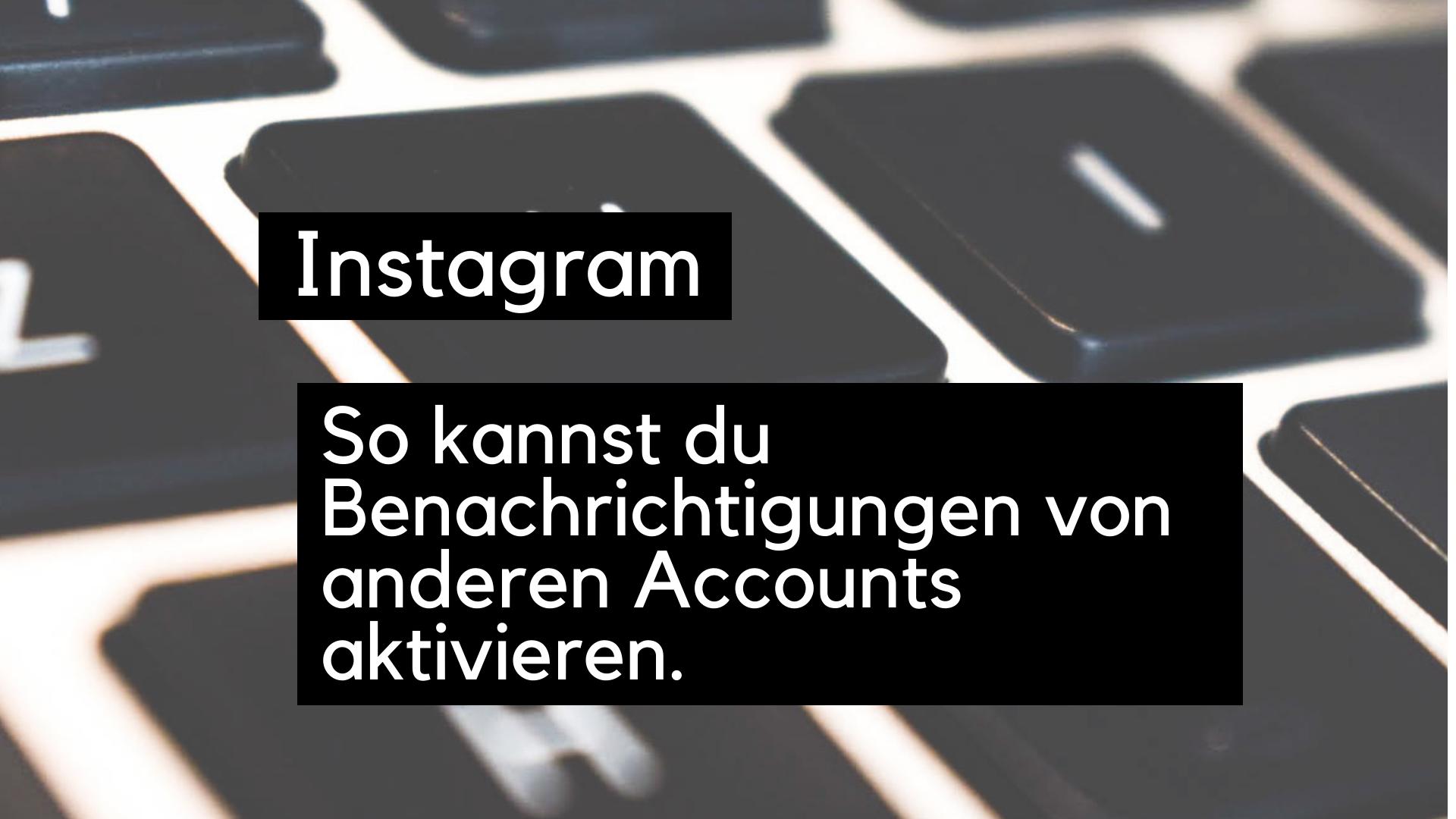 instagram-benachrichtigungen-aktivieren