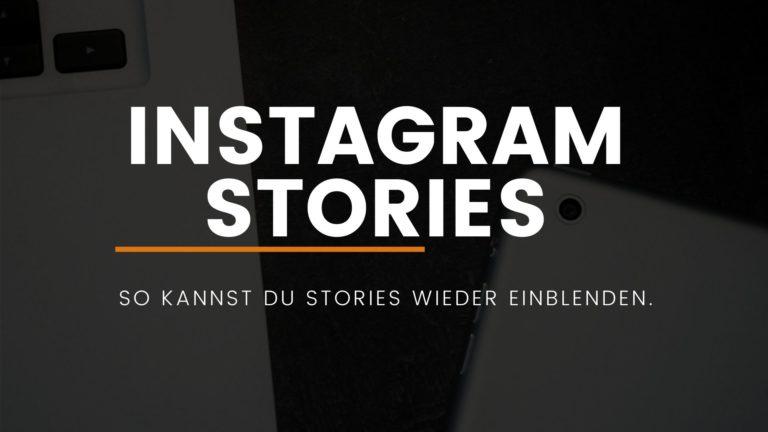 Instagram: So kannst du Stories wieder einblenden.